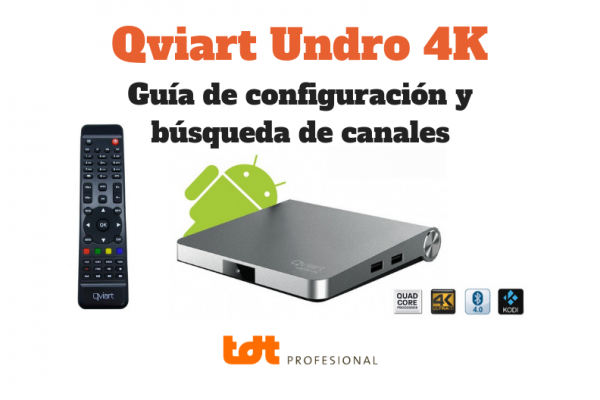 Guía para Configuración Inicial Qviart Undro 4K