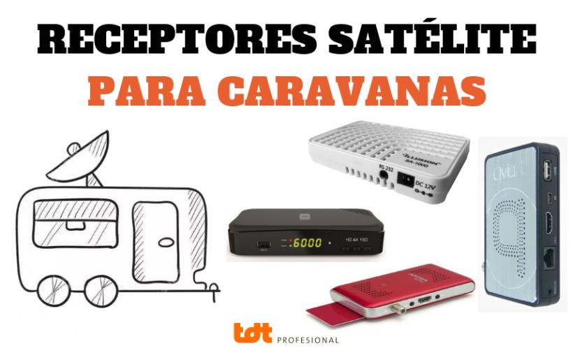 Receptores Satélite para Caravanas y Autocaravanas
