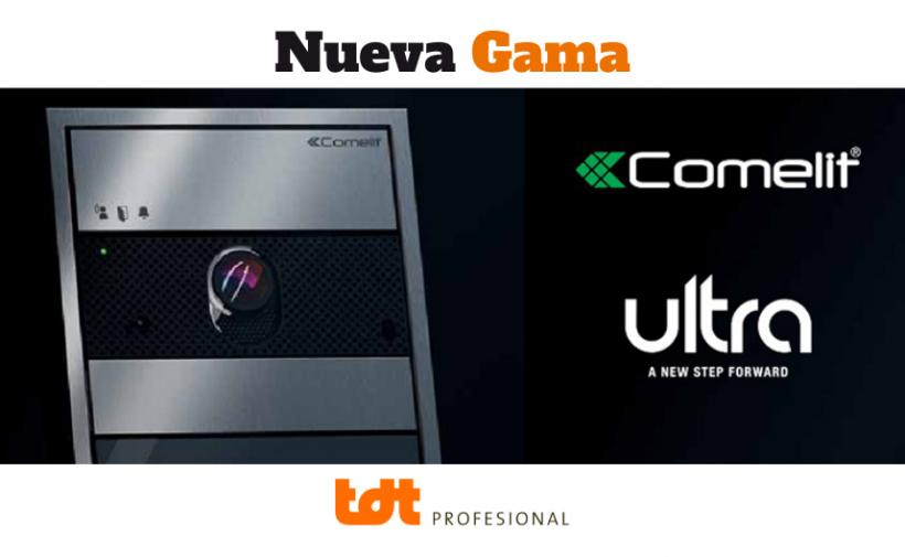 Nueva Gama Comelit Ultra - Blog de TDTprofesional