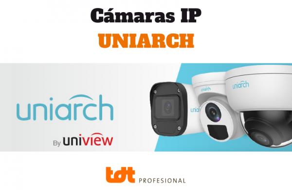 Cámaras IP Uniarch - Portada para Blog de TDTprofesional