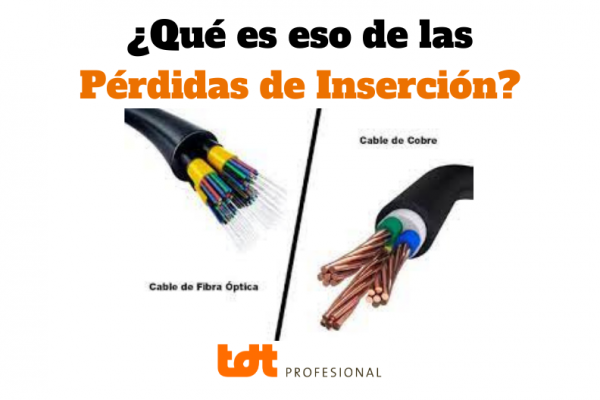 Pérdida de inserción o pérdida de señal del cable en fibra óptica o cable de cobre