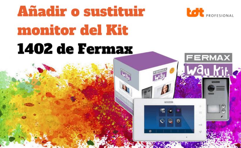 Añadir o sustituir monitor del kit Way 1402 de Fermax